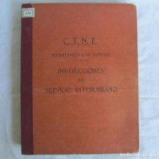 Libros de segunda mano: C.T.N.E. DEPARTAMENTO DE TRÁFICO, INSTRUCCIONES DE SERVICIO INTERURBANO, 1929. Lote 168622900