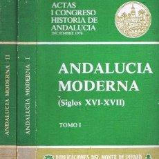 Libros de segunda mano: ANDALUCIA MODERNA. SIGLOS XVI-XVII. DOS TOMOS. ACTAS I CONGRESO HISTORIA DE ANDALUCIA 1976.. Lote 168626000