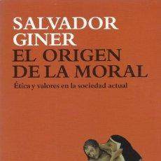 Libros de segunda mano: EL ORIGEN DE LA MORAL, SALVADOR GINER. Lote 168650308
