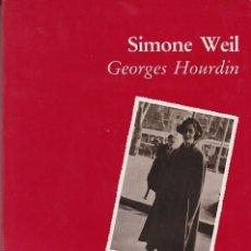 Libros de segunda mano: SIMONE WEIL - G. HOURDIN. Lote 168667468