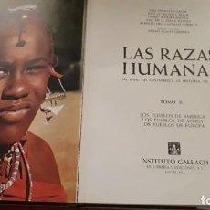 Libros de segunda mano: LAS RAZAS HUMANAS I Y II INSTITUTO GALLACH 1976. Lote 168667804