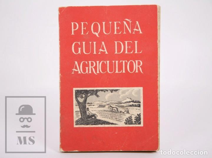 LIBRO PEQUEÑA GUÍA DEL AGRICULTOR - SERVICIOS AGRONÓMICOS DEL NITRATO DE CHILE, 1951 (Libros de Segunda Mano - Ciencias, Manuales y Oficios - Otros)