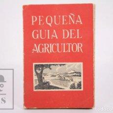 Libros de segunda mano: LIBRO PEQUEÑA GUÍA DEL AGRICULTOR - SERVICIOS AGRONÓMICOS DEL NITRATO DE CHILE, 1951. Lote 168670016