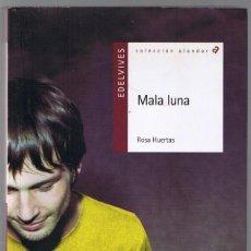 Libros de segunda mano: MALA LUNA - ROSA HUERTAS - EDELVIVES. Lote 177297562