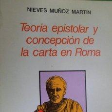 Libros de segunda mano: TEORÍA EPISTOLAR Y CONCEPCIÓN DE LA CARTA EN ROMA. NIEVES MUÑOZ MARTÍN.. Lote 168702924