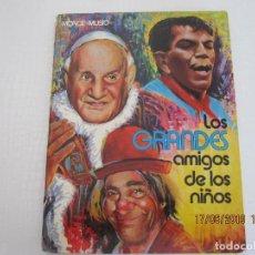Libros de segunda mano: LOS GRANDES AMIGOS DE LOS NIÑOS ILUSTRACIONES NINO MUSIO ATTILIO MONGE EDICIONES PAULINAS 1978 . Lote 168704688
