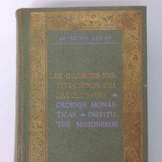 Libros de segunda mano: LAS GRANDES INSTITUCIONES DEL CATOLICISMO. MADRID, MCMXII (1912). Lote 168711652