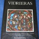 Libros de segunda mano: VIDRIERAS - LAWRENCE LEE - GEORGE SEDDON - FRANCIS STEPHENS - EDICIONES DESTINO (1987). Lote 168743828
