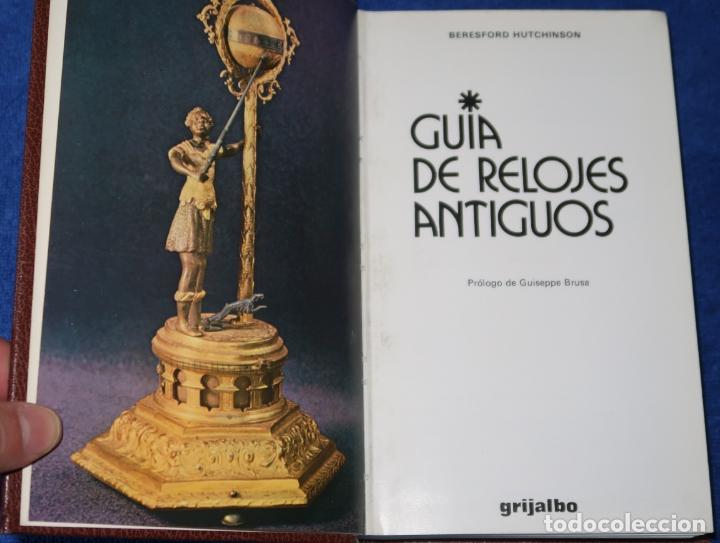 Libros de segunda mano: GUIA DE RELOJES ANTIGUOS - BERESFORD HUTCHINSON - GRIJALBO (1986) - Foto 2 - 168744496