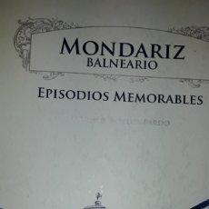 Libros de segunda mano: LIBRO MONDARIZ EPISODIOS MEMORABLES. Lote 168746176