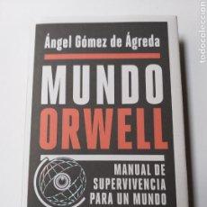 Libros de segunda mano: MUNDO ORWELL . MANUAL DE SUPERVIVENCIA PARA UN MUNDO HIPERCONECTADO . . .. . PENSAMIENTO SIGLO XXI. Lote 168736922