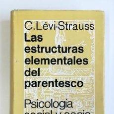 Libros de segunda mano: LAS ESTRUCTURAS ELEMENTALES DEL PARENTESCO.- C. LÉVI-STRAUSS (1969). Lote 168748212