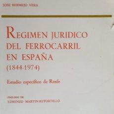 Libros de segunda mano: RÉGIMEN JURÍDICO DEL FERROCARRIL EN ESPAÑA (1844-1974), ESTUDIO ESPECÍFICO DE RENFE - J.BERMEJO VERA. Lote 168754160