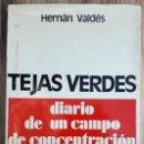 Libros de segunda mano: HERNÁN VALDÉS . TEJAS VERDES. DIARIO DE UN CAMPO DE CONCENTRACIÓN EN CHILE. Lote 168760496