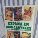 Libros de segunda mano: LIBRO DE GRAN FORMATO DE ESPAÑA EN 1000 CARTELES. Lote 168762320