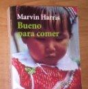 Libros de segunda mano: MARVIN HARRIS - BUENO PARA COMER. ENIGMAS DE ALIMENTACIÓN Y CULTURA - ALIANZA EDITORIAL, 2004. Lote 168754456