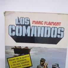Libros de segunda mano: LOS COMANDOS, MARC FLAMENT...HISTORIA DE LOS CUERPOS DE OPERACIONES ESPECIALES.USADO.. Lote 168779724