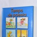 Libros de segunda mano: LIBRO JUVENIL CATALÀ TEMPS DE POESIA ROSER ROS QUICO ROVIRA 2002 TIMUN MAS DESCATALOGADO. Lote 168820792