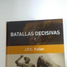 Libros de segunda mano: BATALLAS DECISIVAS I DE J.F.C. FULLER. RBA COLECCIÓN GRANDES BATALLAS. EDICIÓN 2005. Lote 168836432