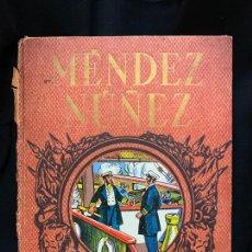 Libros de segunda mano: MENDEZ NUÑEZ Y EL CALLAO, HEROES Y GESTAS, 32PAGS, MIDE 22X17CMS. Lote 168838868