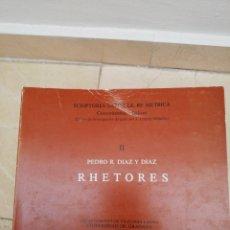 Libros de segunda mano: RHETORES - PEDRO R. DÍAZ Y DÍAZ - SCRIPTORES LATINI DE RE MÉTRICA - GRANADA 1989. Lote 168846478