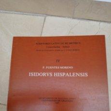 Libros de segunda mano: ISIDORVS HISPALENSIS - F. FUENTES MORENO - SCRIPTORES LATINI DE RE MÉTRICA - GRANADA 1989. Lote 168847060