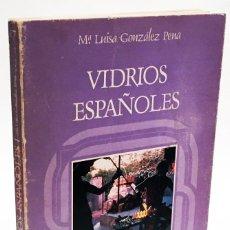 Libros de segunda mano: VIDRIOS ESPAÑOLES - Mª LUISA GONZÁLEZ PEÑA - EDITORA NACIONAL: ARTES DEL TIEMPO Y DEL ESPACIO 1984. Lote 168851484