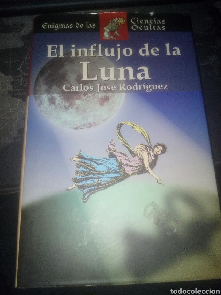 EL INFLUJO DE LA LUNA CARLOS JOSÉ RODRÍGUEZ ENIGMAS DE LAS CIENCIAS OCULTAS (Libros de Segunda Mano - Parapsicología y Esoterismo - Otros)