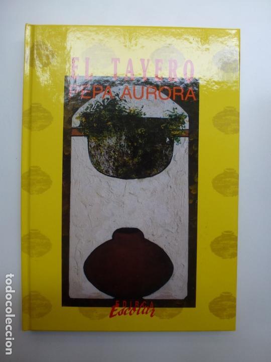 EL TAYERO. PEPA AURORA. EDIRCA (Libros de Segunda Mano - Literatura Infantil y Juvenil - Otros)