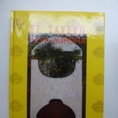 Libros de segunda mano: EL TAYERO. PEPA AURORA. EDIRCA. Lote 168910304