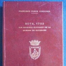 Libros de segunda mano: UN EPISODIO OLVIDADO DE LA GUERRA DE SUCESION FRANCISCO PONCE CORDINES DIPUTACION 1976. Lote 168920996