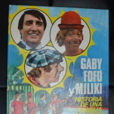 Libros de segunda mano: GABY, FOFÓ Y MILIKI - HISTORIA DE UNA FAMILIA DE CIRCO. Lote 168942044