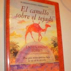 Libros de segunda mano: BURHANUDDIN HERRMANN. EL CAMELLO SOBRE EL TEJADO. ENSEÑANZAS SUFÍES. PALMYRA 2008 441 PÁG. Lote 168953420