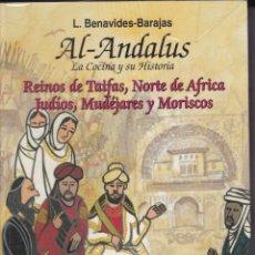 Livres d'occasion: AL-ANDALUS,LA COCINA Y SU HISTORIA -- L. BENAVIDES-BARAJAS. Lote 168961796