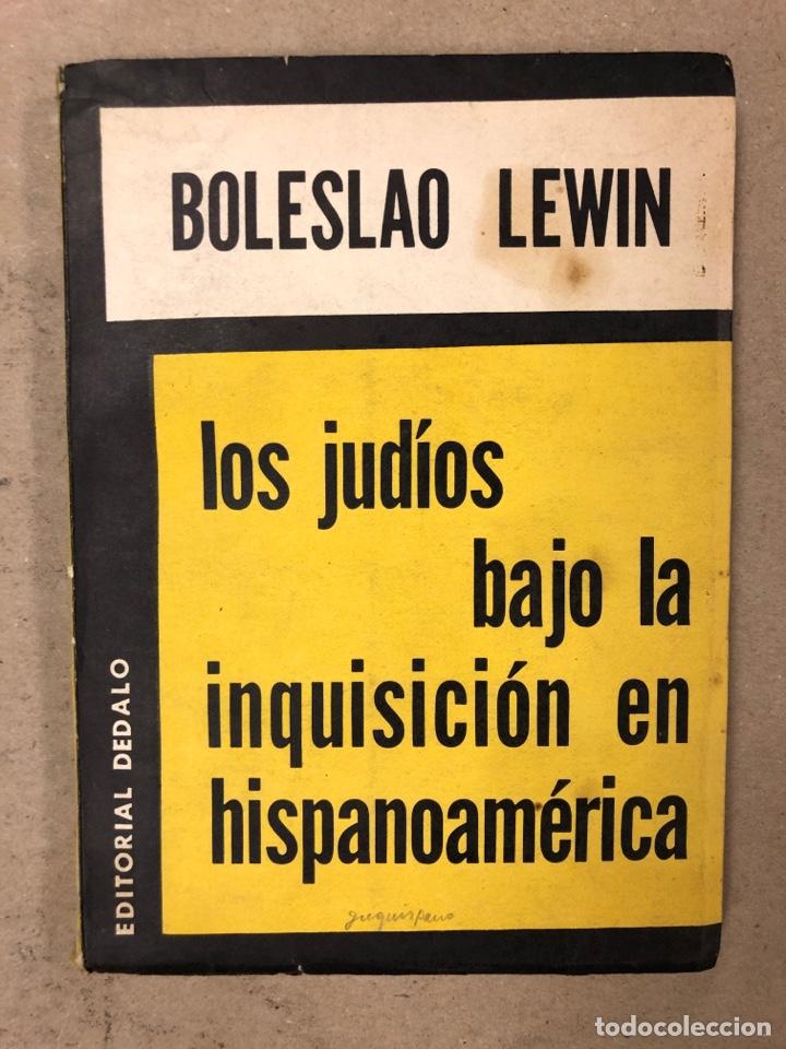 LOS JUDÍOS BAJO LA INQUISICIÓN EN HISPANOAMERICA. BOLESLAO LEWIN. EDITORIAL DÉDALO 1960. (Libros de Segunda Mano - Historia - Otros)