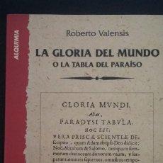 Libros de segunda mano: ALQUIMIA, LA GLORIA DEL FIN DEL MUNDO ROBERTO VALENSIS. Lote 168962192