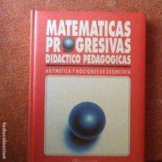 Libros de segunda mano: LIBRO. MATEMÁTICAS PROGRESIVAS DIDÁCTICO PEDAGÓGICAS. VER FOTOS.. Lote 168970904