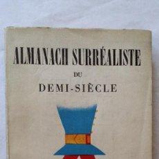 Libros de segunda mano: ANDRÉ BRETON, BENJAMIN PERET: ALMANACH SURRÉALISTE DU DEMI-SIÈCLE, 1950. Lote 168986460