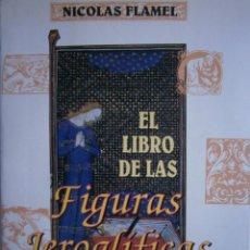 Libros de segunda mano: EL LIBRO DE LAS FIGURAS JEROGLIFICAS NICOLAS FLAMEL OBELISCO 1996. Lote 169015996