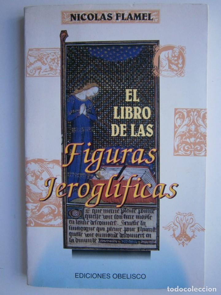 Libros de segunda mano: EL LIBRO DE LAS FIGURAS JEROGLIFICAS NICOLAS FLAMEL OBELISCO 1996 - Foto 2 - 169015996