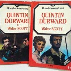 Libros de segunda mano: QUINTIN DURWARD I Y II DE WALTER SCOTT COLECCIÓN GRANDES AVENTURAS 1ª EDICIÓN 1985 EDITORIAL FORUM. Lote 169031588