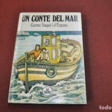 Libros de segunda mano: UN CONTE DEL MAR - CARME SUQUÉ I D'ESPONA - LA XARXA 1ª EDICIÓ 1978. Lote 169035024