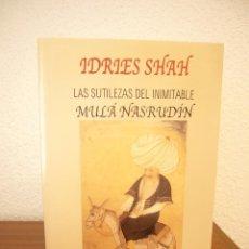 Libros de segunda mano: IDRIES SHAH: LAS SUTILEZAS DEL INIMITABLE MULÁ NASRUDÍN (KAIRÓS, 2004) EXCELENTE ESTADO. Lote 169040320
