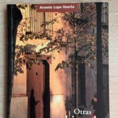 Libros de segunda mano: OTRAS HISTORIAS DE ALCALÁ, DE ARSENIO LOPE HUERTA. EDICIONES MINGADESA. Lote 169052788