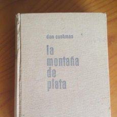 Libros de segunda mano: LA MONTAÑA DE PLATA. DAN CUSHMAN. EDITORIAL BRUGUERA. 1959. Lote 169093004