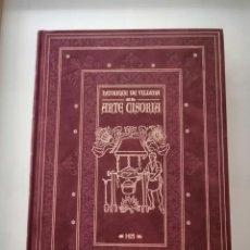 Libros de segunda mano: ARTE CISORIA. TRATADO DEL ARTE DE CORTAR DEL CUCHILLO. VILLENA, ENRIQUE DE. FACSÍMIL ED. LUJO. 2002.. Lote 169114496