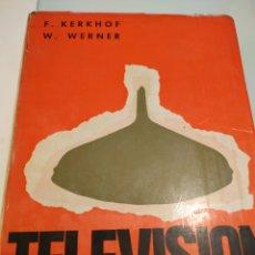 Libros de segunda mano: TELEVISIÓN BIBLIOTECA TÉCNICA PHILIPS F KERKHOF W WERNER AÑO 1967. Lote 169125792