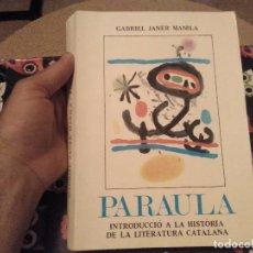 Libros de segunda mano: GABRIEL JANER MANILA PARAULA INTRODUCCIO A LA HISTORIA DE LA LITERATURA CATALANA MALLORCA 1984 . Lote 169126940