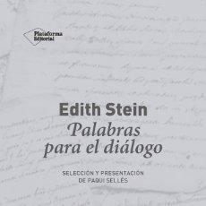 Libros de segunda mano: PALABRAS PARA EL DIÁLOGO (2019) - EDITH STEIN - ISBN: 9788417622435. Lote 167768276