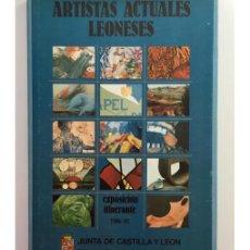 Libros de segunda mano: ARTISTAS ACTUALES LEONESES: EXPOSICIÓN ITINERANTE 1986-87. Lote 169145885